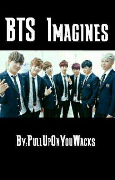 BTS Imagines!! [REQUESTS CLOSED]