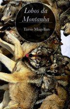 LOBOS DA MONTANHA by TarsisMagellan