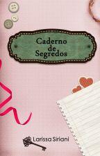 Caderno de Segredos by LarissaSiriani