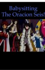 Babysitting the oracion seis!  {completed} by Lost_Beyond_Finding