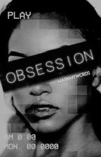 Obsession (on hold.) by markmywcrds