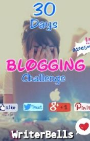 30 Days Blogging Challenge [ON HOLD] by WriterBells