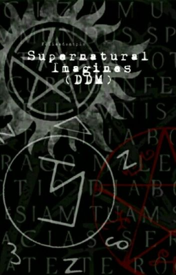 Supernatural DDM (Daddy Daughter Moments)