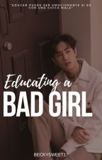 EDUCATING A BAD GIRL || MARK TUAN || #Wattys2016  by BeckySweet17