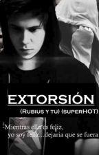 ☩EXTORSIÓN☩ *Rubius y tu*(SuperHOT) by xioREX777OMGWIIIII