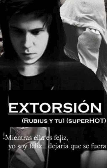 ☩EXTORSIÓN☩ *Rubius y tu*(SuperHOT)