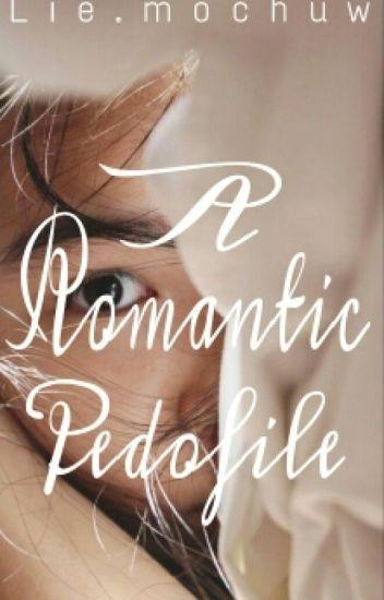 A Romantic Pedofil