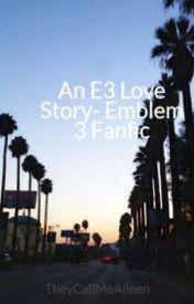 An E3 Love Story  (Emblem 3 Fanfic) by ObeyAwkward