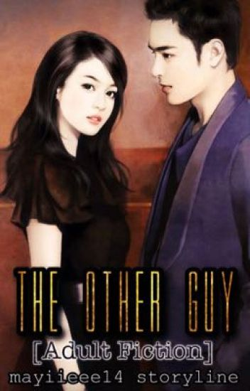 The Other Guy ✩COMPLETED✩ [Adult Fiction]