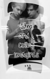 Sam And Colby Imagines by ESTHYSfanfic