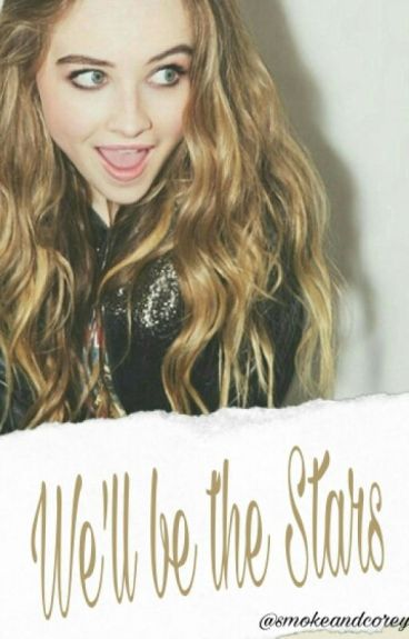 «We'll be the Stars»