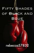 Fifty Shades of Black and Blue by rebecca57832