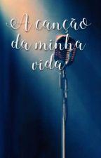 A Canção Da Minha Vida! (Romance Gay) by Sr_Doppelganger