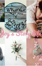 Joy's Story Life  by CallPutri