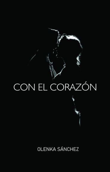 """Con el Corazón #1 [Saga """"Las Herederas de Premboke""""]"""
