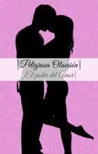 |Peligrosa Obsesión| |El poder del Amor| |Justin Bieber| by JazminGS1