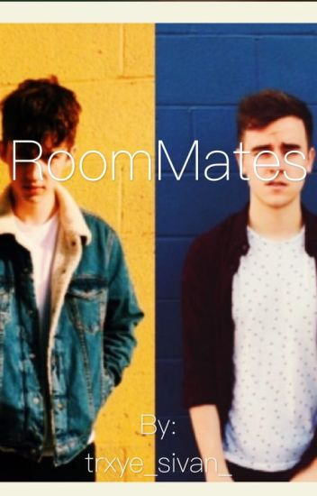 Roommates// a Troye Sivan and Connor Franta fanfiction {ON HOLD}