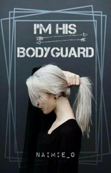 I'm his Bodyguard {MALAY}