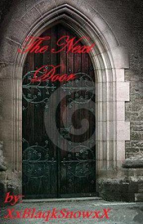 The Next Door (short story) by XxBlaqkSnowxX