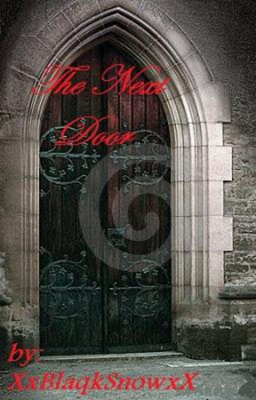 The Next Door (short story) by XxBlaqkSnowxX
