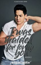 I Was MaiDen For Loving You (AlDub/MaiDen FanFic) by Imcrazyyouknow