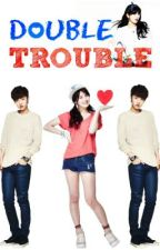 Double Trouble (On Going) by kerokerokiss