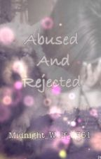 Abused And Rejected by Mignon_pang