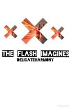 The Flash Imagines (Requests Open!) by delicateharmony