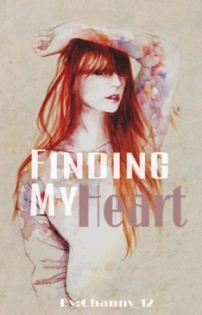 Finding My Heart  by Channy_12