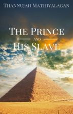 The Prince and His Slave [REWRITTEN] by luckycharms
