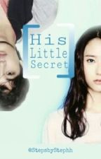 His Little Secret by StepsbyStephh