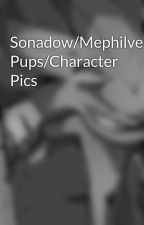 Sonadow/Mephilver Pups/Character Pics by Shades365
