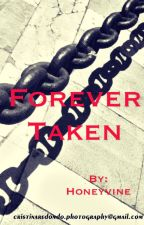 Forever Taken by Honeyvine
