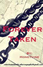 Forever Taken by Honeyvine