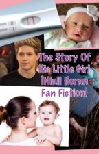 The Story Of His Little Girl (Niall Horan Fan Fiction) by EmilyTorrance