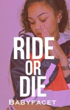 Ride Or Die [DISCONTINUED] by babyfacet