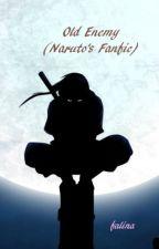 Old Enemy (Naruto's Fanfic) by linasyafiqah