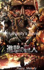 Humanity's Savior (Attack on Titan) by _Rainy_Melody
