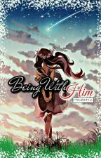 Being With Him [Noblesse Fanfiction] by FTEmperial