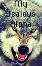 My Jealous Alpha (ON HOLD) by YaoiOtaku_