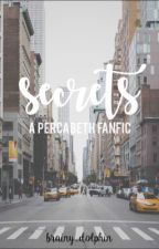 Secrets | Percabeth AU  by Brainy_dolphin