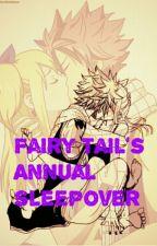 Fairy Tail's Annual Sleepover (FairyTail LEMON Fanfic) by ChloeDrag18