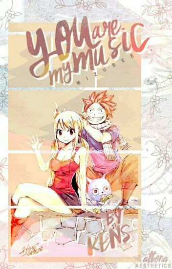 You Are My Music (A NaLu Fanfiction)