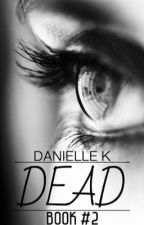 Dead(Book #2 OF THE MENDED SERIES) by PsItsElle
