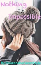 Nothing is impossible. [Terminada] by Karen_Jim