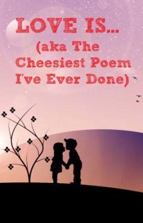 cheesiest love poem ever