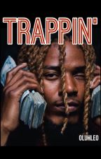 Trappin' by 0luhle0
