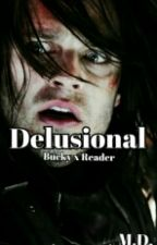 Delusional (Bucky X Reader) by TheNeverEndingDrums