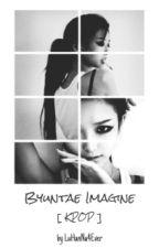 Byuntae Imagine (Kpop) by itshxnnnxbilla