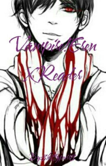 Vampire!Eren X Reader